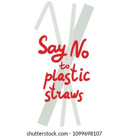 Say no to plastic straws. Red text, calligraphy, lettering, doodle by hand isolated on white. Eco, ecology. Vector