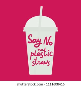 Say no to plastic straws. Red text, calligraphy, lettering, doodle by hand, grey plastic cup on pink. Pollution problem concept Eco, ecology banner poster. Vector