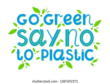 Say no to plastic - vector lettering.Ink brush inscription.Eco friendly lifestyle slogan, hand drawn illustration.Perfect for cards, flyers, labels, stickers, eco posters, typography design