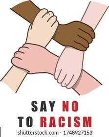 Say No to Racism - vector illustration of interracial hands interlocking each other.