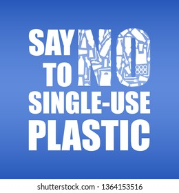 Say no to single-use plastic. Problem plastic pollution. Ecological poster. Banner with text and NO composed of white plastic waste bag, bottle on blue background.