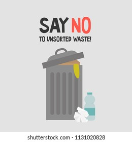 Say no to unsorted waste. Segregate and recycle. Ecology problems. Flat editable vector illustration, clip art