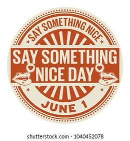 Say Something Nice Day, June 1, rubber stamp, vector Illustration