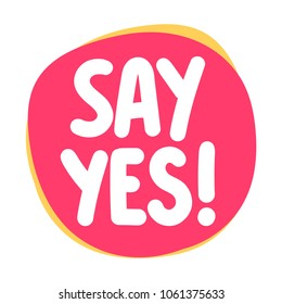 Say yes! Vector icon, badge illustration on white background.
