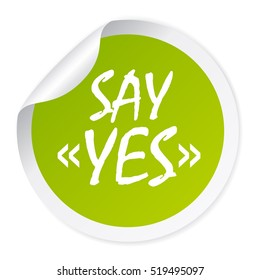 Say yes vector sticker. Say yes sign.