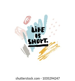Saying Life is short