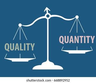 scales measuring quality versus quantity - quality prevails concept
