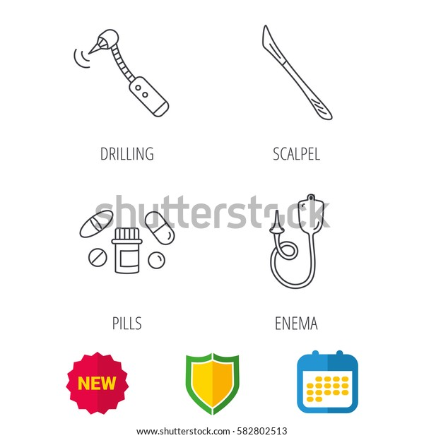 Scalpel, pills and drilling tool icons. Enema linear sign. Shield protection, calendar and new tag web icons. Vector