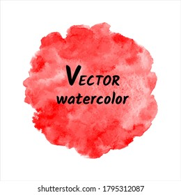 Scarlet, blood red watercolor vector round background, frame. Uneven circle shape with watercolour stains. Painted template for text, lettering, cards. Hand drawn abstract aquarelle fill, texture.