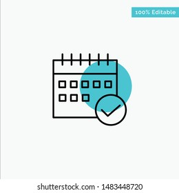 Schedule, Approved, Business, Calendar, Event, Plan, Planning turquoise highlight circle point Vector icon