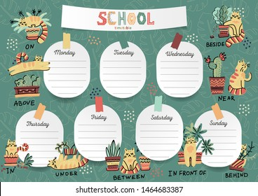 Schedule for the student in the form of board training and stickers with space for notes. School timetable, weekly schedule vector template with cute cartoon cats and plants with english prepositions.