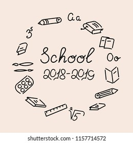 """ School 2018-2019"" text. School writing supplies, books, pencils. Vector"