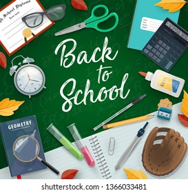 School supplies and education items vector frame with Back to School in center. Student notebook, book and pencil, scissors, calculator and clock, pen, glasses and magnifier on chalkboard background