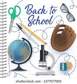 School supplies on notebook paper sheet background. Vector pencil, pen and globe, student scissors, microscope and glasses, baseball glove and sharpener. Education, Back to School design