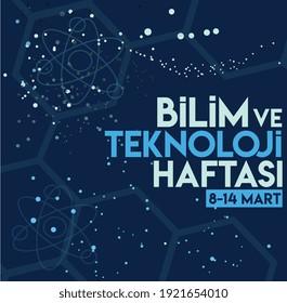 science and technology week 8 -14 March Turkish: bilim ve teknoloji haftasi 8 -14 mart