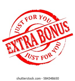 Scratched round red stamp with the word -  extra bonus, just for you - vector