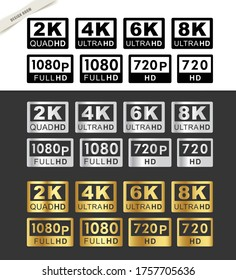 Screen Resolution Standard Icon Collection. Black | Silver | Gold Monitor Display Label.720p,1080p,2k,4k,6k,8k,FullHD