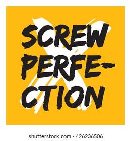 Screw Perfection (Vector Brush Lettering Poster Design)