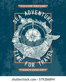Sea adventures poster, time to travel t-shirt design. Antique compass and floral whale poster art. Slogan follow dream don't give up