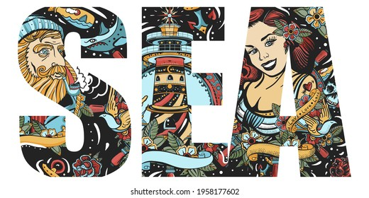 Sea slogan. Double exposure lettering. Typography art. Tattoo style. Vector graphics. Marine lifestyle. Old captain, sailor girl, lighthouse, anchor and steering wheel. Marine elements