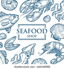 Seafood background restaurant flyer menu with traditional marine dish. Sea food hand drawn engraved vector illustration, oyster, tuna fish, lobster, squid, clam. Retro vintage ocean template