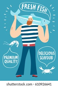 Seafood cartoon poster. Mighty fisherman sailor holding big speaking fish with bubble. Fresh fish, delicious seafood and premium quality titles.