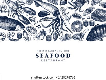 Seafood menu template. With hand drawn fresh fish, lobster, crab, oyster, mussel, squid, shrimps and sushi. Vintage card or flyer design with sea food sketch. Vector food background