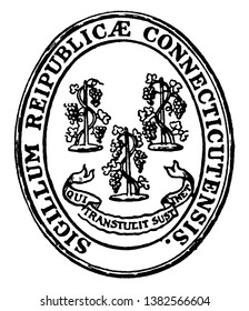 The Seal of the State of Connecticut (Sigillum reipublicae Connecticutensis). The seal in oval shape shows three grapevines with their motto underneath, 'Qui transtulit sustinet', vintage line drawing
