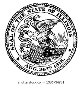 The Seal of the State of Illinois, 1818. The seal shows the bald eagle on a rock carrying a shield. It carries a banner in beak with the state motto, State Sovereignty, National Union., vintage