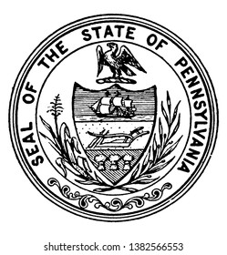 The Seal of the State of Pennsylvania,this circle shape seal has shield with plow, three sheaves and ship, eagle on top of shield, shield is surrounded by stalk of corn and olive branch, vintage