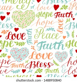 Seamless colorful pattern with hand lettering words Faith, hope, love, peace, bless, mercy. Biblical background. Poster. Modern calligraphy Scripture