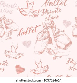 Seamless Illustration, background with hand drawn pair of well-worn ballet pointes shoes, tutu  and modern lettering