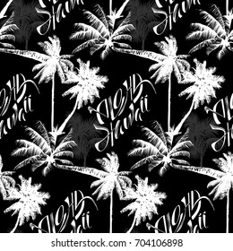 Seamless monochrome tropical pattern of palm trees and With a handwritten lettering of - Aloha Hawaii. Black and white background for a Hawaiian shirt.