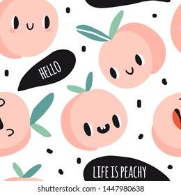 Seamless pattern with cartoon peaches. Hello. Life is peachy. Summer fruits colorful design for textile, fabric, paper. Cute doodle style emoticons. Smiling faces kawaii food. Hand drawn flat texture