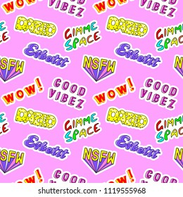 "Seamless pattern with comic book colorful phrases, words: ""Dazed"", ""Gimme space"", ""Esketit"", ""Wow"", ""NSFW"", etc. Fashion patches, badges, pins, stickers in 80s-90s style. Pink background."