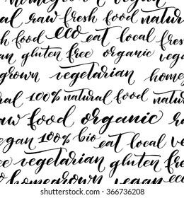 Seamless pattern with hand drawn organic phrase. Hand drawn lettering. Vegetarian, gluten free, 100%natural food, organic, vegan, homegrown, raw food. Ink illustration. Modern brush calligraphy.