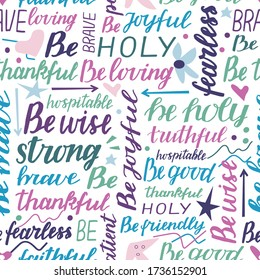 Seamless pattern with hand lettering words Be holy, strong, brave, joyful, fearless, good. Biblical background. Christian poster. Scripture print. Modern calligraphy