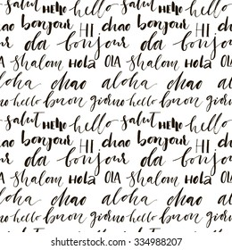 Seamless pattern with international greetings words. Ink illustration. Hand drawn words: hello, bonjour, aloha, ola, buon giorno, chao, hi. Handwritten lettering.