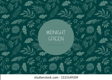 Seamless pattern. Midnight green. Twigs, feathers, flowers and leaves. Natural ornament. Color trend palette. Shade of green. Fashion color.