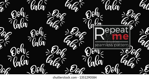 Seamless pattern with ooh lala - oh dear text in French. French symbols hand drawn illustrations. Vector watercolor style vintage seamless white on black background.