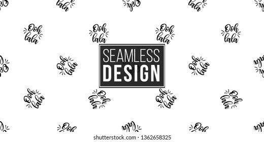 Seamless pattern with ooh lala - oh dear text in French. French symbols hand drawn illustrations. Vector watercolor style vintage seamless black on white background.