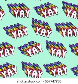 "Seamless pattern with patch badges with words ""YAY"". Modern trendy illustration. Quirky cartoon comic style of 80-90s. Bright green background."