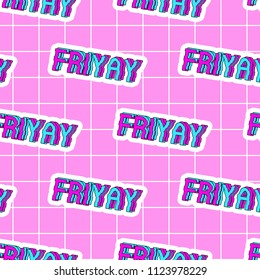 "Seamless pattern with patches, stickers, badges, pins with words ""Friyay"" - a combination of ""Friday"" and ""Yay"". Quirky funny cartoon comic style of 80-90s. Pink background."