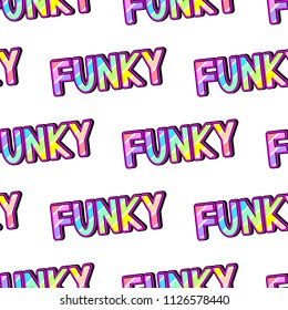 """Seamless pattern with patches, stickers, badges, pins with words """"Funky"""". Quirky funny cartoon comic style of 80-90s. White background."""