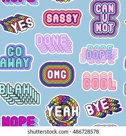 "Seamless pattern with sassy colorful phrases, words: ""Yes"", ""Go away"", ""Sassy"", ""OMG"", ""Nope"", ""Dope"", etc. Fashion patch badges, pins, stickers. Slang acronyms and abbreviations. 80s-90s comic style."