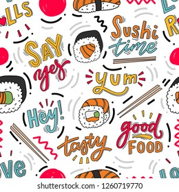 Seamless pattern with sushi and hand drawn lettering phrase for print, decor, textile. Modern food background.