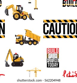 Seamless pattern with tractor backhoe loader, dumper truck, crawler excavator, tower crane, build your future today slogan, caution sign, lets build, i love build inscription.