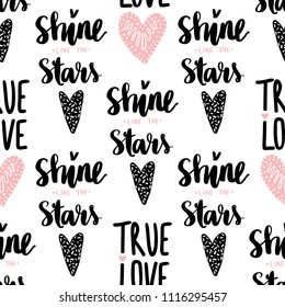 Seamless vector pattern with hearts and phrase Shine like the stars. Cute Romantic background. Ideal for fabric, wallpaper, wrapping paper, textile, bedding, t-shirt print.