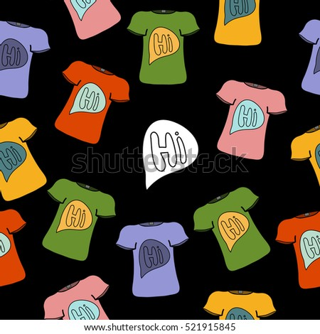 "Seamless vector pattern with isolated colorful T-shirts with a print ""hi"" on white background for your design"