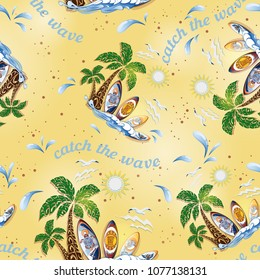 Seamless vector summer pattern. Palma, sand, sea spray, surfboards, wave, sun. Inscription - Catch the wave.